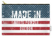 Made In North Powder, Oregon Carry-all Pouch