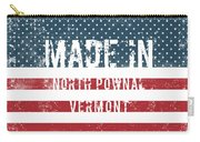 Made In North Pownal, Vermont Carry-all Pouch