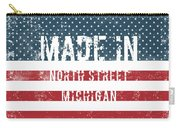 Made In North Street, Michigan Carry-all Pouch