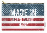 Made In North Turner, Maine Carry-all Pouch