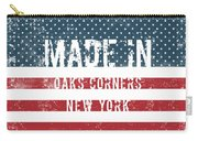 Made In Oaks Corners, New York Carry-all Pouch