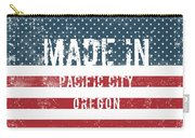 Made In Pacific City, Oregon Carry-all Pouch
