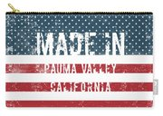 Made In Pauma Valley, California Carry-all Pouch
