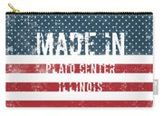 Made In Plato Center, Illinois Carry-all Pouch