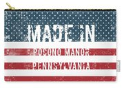 Made In Pocono Manor, Pennsylvania Carry-all Pouch