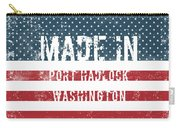 Made In Port Hadlock, Washington Carry-all Pouch