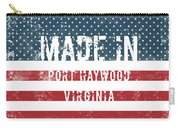 Made In Port Haywood, Virginia Carry-all Pouch