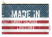 Made In Port Sulphur, Louisiana Carry-all Pouch