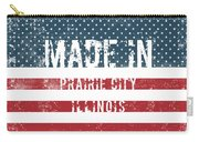 Made In Prairie City, Illinois Carry-all Pouch