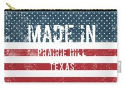 Made In Prairie Hill, Texas Carry-all Pouch