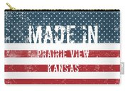 Made In Prairie View, Kansas Carry-all Pouch
