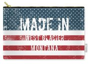 Made In West Glacier, Montana Carry-all Pouch
