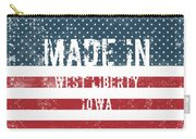 Made In West Liberty, Iowa Carry-all Pouch