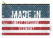 Made In West Topsham, Vermont Carry-all Pouch