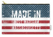 Made In West Wareham, Massachusetts Carry-all Pouch
