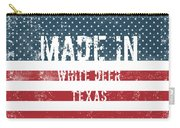 Made In White Deer, Texas Carry-all Pouch