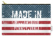 Made In Williamsburg, Pennsylvania Carry-all Pouch