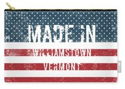 Made In Williamstown, Vermont Carry-all Pouch