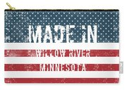 Made In Willow River, Minnesota Carry-all Pouch