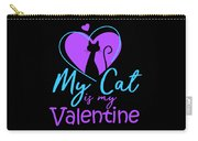 My Cat Is My Valentine1 Carry-all Pouch