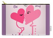 1198  Be My Valentine V Carry-all Pouch