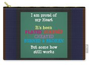 Proud Of My Heart Text Quote Wisdom Words Life Experience By Navinjoshi At Fineartamerica Pod Gifts Carry-all Pouch