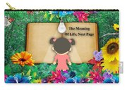 The Meaning Of Life Art Carry-all Pouch