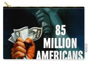 85 Million Americans Hold War Bonds  Carry-all Pouch