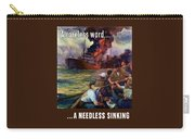 A Careless Word A Needless Sinking Carry-all Pouch