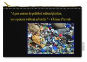 A Gem Cannot Be Polished Without Adversity Carry-all Pouch