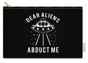 Alien Funny Abduct Me Gift Carry-all Pouch