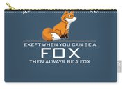 Always Be Yourself Fox White Carry-all Pouch