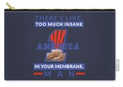 America First - Insane In Your Membrane Carry-all Pouch