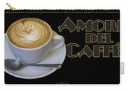 Amore Del Caffe Poster Carry-all Pouch