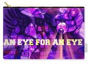 An Eye For An Eye Carry-all Pouch