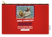 Arise Americans Join The Navy  Carry-all Pouch