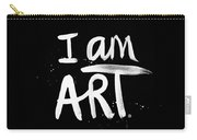 I Am Art- Painted Carry-all Pouch