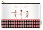 Ballet Is My Life Carry-all Pouch
