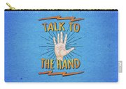 Talk To The Hand Funny Nerd And Geek Humor Statement Carry-all Pouch