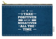 7 Take Positives Out Inspirational Quotes Poster Carry-all Pouch