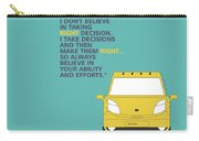 I Dont Believe In Taking Right Decision Quotes Poster Carry-all Pouch