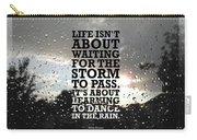 Life Isnot About Waiting For The Storm To Pass Quotes Poster Carry-all Pouch