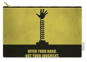 Offer Your Hand, Not Your Judgment Corporate Start-up Quotes Poster Carry-all Pouch