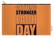 Getting Stronger Each Day Gym Motivational Quotes Poster Carry-all Pouch