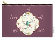 Love Is All We Need Typography Hummingbird And Butterflies Carry-all Pouch