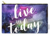 Live For Today Galaxy Watercolor Typography  Carry-all Pouch
