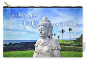 Go Where You Feel Most Alive Hawaiian White Buddha Carry-all Pouch