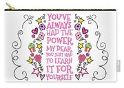 You Have Always Had The Power Carry-all Pouch