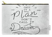 Dont Call It A Dream Inspirational Quote Carry-all Pouch