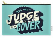 You Can't Judge A Book By Its Cover Inspirational Quote Carry-all Pouch